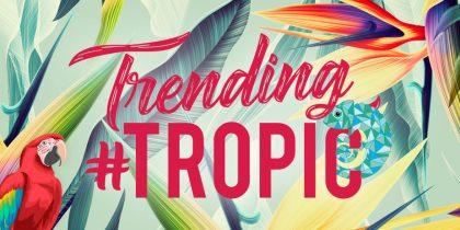 Trending Tropic